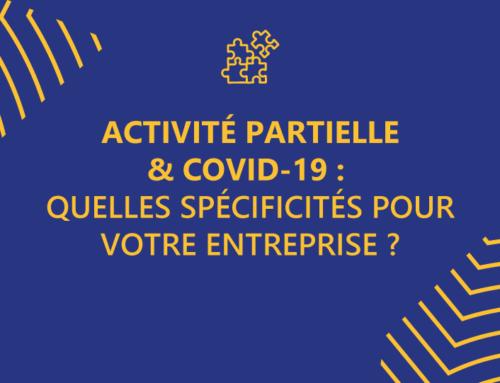 Activité partielle & Covid-19 : quelles spécificités pour votre entreprise ?