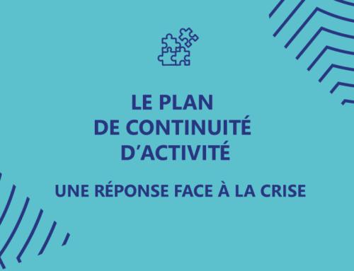 Etablir un Plan de Continuité d'Activité : une réponse face à la crise