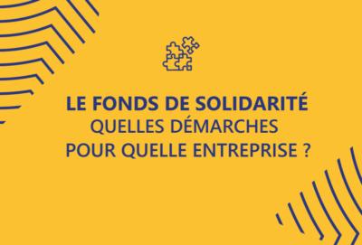 fonds de solidarité : quelles démarches pour quelle entreprise ?