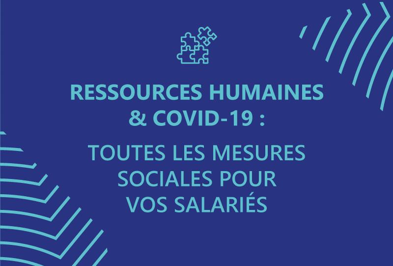 Covid-19 : quelles mesures sociales pour les salariés