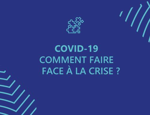 Covid-19 : comment faire face à la crise ?