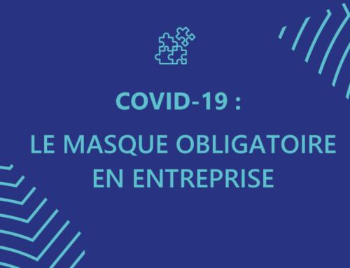 Covid-19: Le masque désormais obligatoire en entreprise