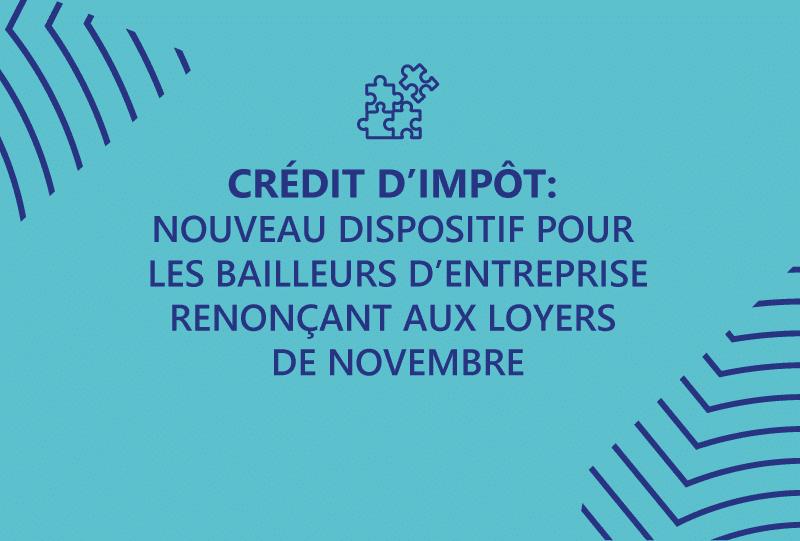 Crédit d'impôt : nouveau dispositif pour les bailleurs d'entreprises renonçant aux loyers de novembre