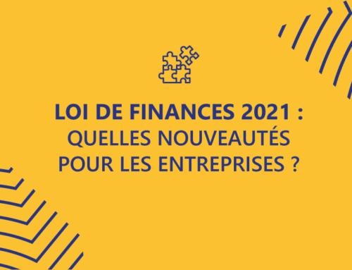 Loi de finances 2021 : quelles nouveautés pour les entreprises ?