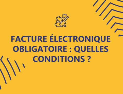 Facture électronique obligatoire: quelles conditions?