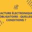 Facture électronique obligatoire : les conditions