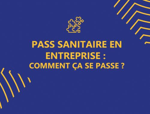 Pass sanitaire : quels impacts pour mon entreprise et mes salariés ?